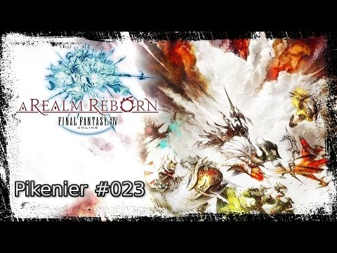 Let's Play Final Fantasy XIV ARR #023 Pikenier + Hauptstory