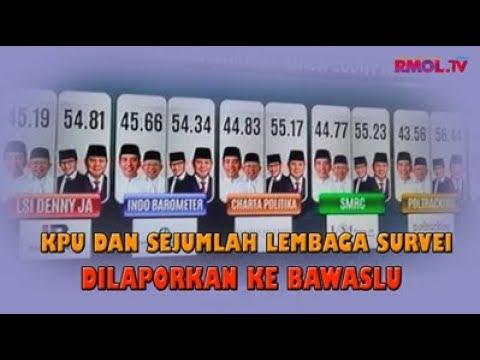KPU Dan Sejumlah Lembaga Survei Dilaporkan Ke Bawaslu