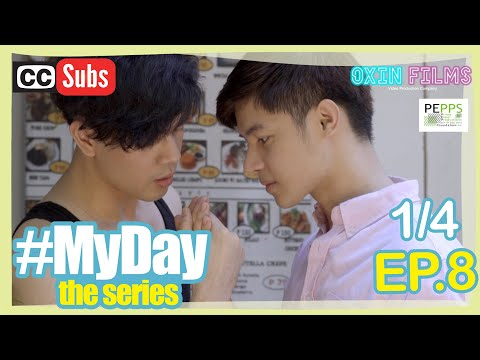 MY DAY The Series [w/Subs] | Episode 8 [1/4]