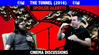 The Tunnel (2016) - Cinema Discussions #20