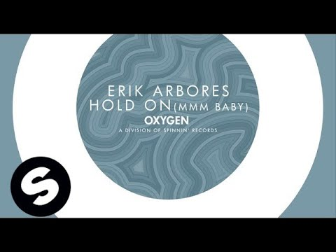 Erik Arbores – Hold On (Mmm Baby) [Original Mix]