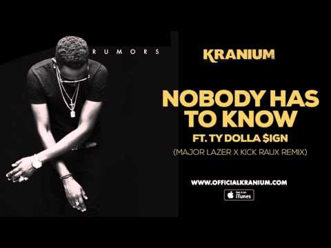 Video Kranium - Nobody Has To Know  feat. Ty Dollar $ign ( Major Lazer & Kickraux)  (Official Audio) download in MP3, 3GP, MP4, WEBM, AVI, FLV January 2017