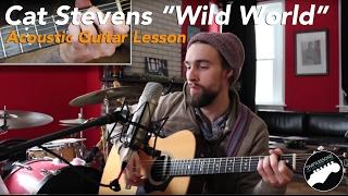 "Download Lagu Acoustic Guitar Lesson - ""Wild World"" By Cat Stevens Mp3"