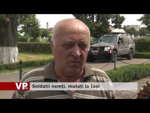 Soldații nemți, mutați la Iași