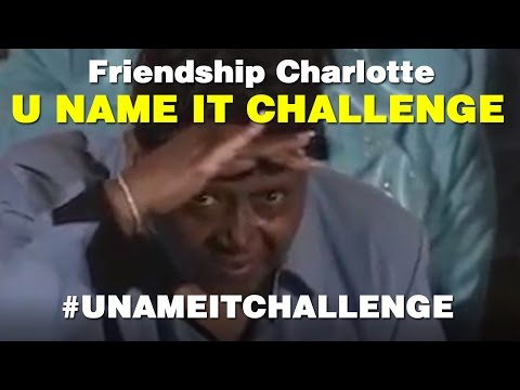 U Name IT Challenge - Friendship Missionary Baptist - Charlotte