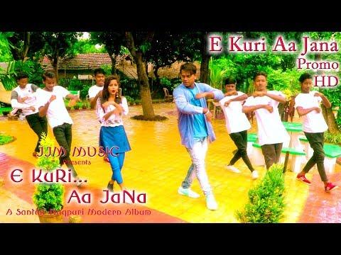 Video E KURI AA JANA (Title Song)|| New Santali Nagpuri Album 2018 || Promo download in MP3, 3GP, MP4, WEBM, AVI, FLV January 2017