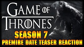 Game of Thrones Season & Premiere Date Teaser Reaction It is here the start of the Game Of Thrones Hype season! The date is...