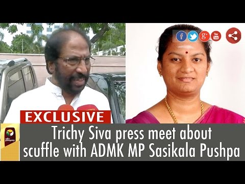 Trichy-Siva-press-meet-about-scuffle-with-ADMK-MP-Sasikala-Pushpa