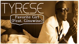 Tyrese - Favorite Girl (Feat. Ginuwine)