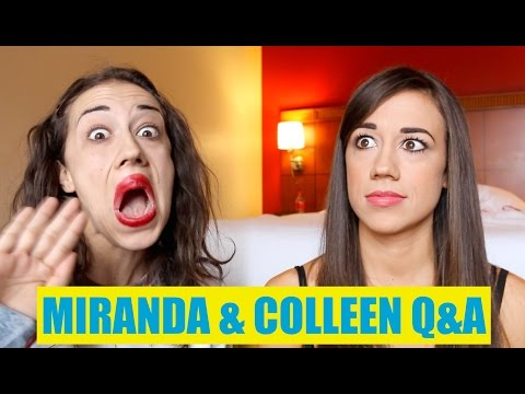 MIRANDA AND COLLEEN Q&A