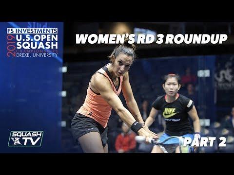 Squash: U.S. Open 2019 - Women's Rd 3 Roundup Pt.2