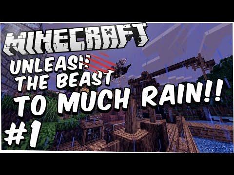 Unleash the Beast #1 - Too Much Rain! (Modded Minecraft)
