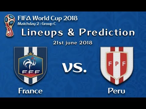France vs Peru Prediction and Lineups 21st June FIFA World Cup 2018 : Matchday 2 : Group C