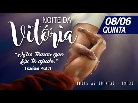 Noite da Vitória - 08/06/2017