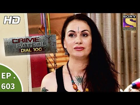 Video Crime Patrol Dial 100 - क्राइम पेट्रोल - Superstition Part 2 - Ep 603 - 13th September, 2017 download in MP3, 3GP, MP4, WEBM, AVI, FLV January 2017