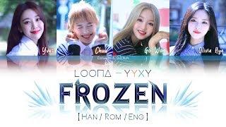 Video LOONA YYXY - Frozen LYRICS [Color Coded Han/Rom/Eng] (LOOΠΔ/이달의 소녀/yyxy) MP3, 3GP, MP4, WEBM, AVI, FLV Juni 2018