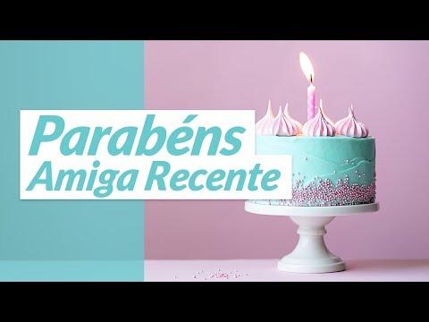 Msg de aniversário - Parabéns, Amiga Recente!  (Mensagem de Aniversário para Amiga)