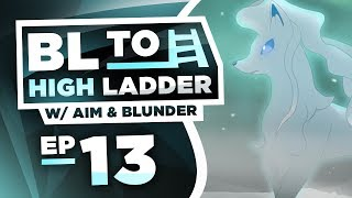 ALOLAN NINETALES GOES CRAZY!  BL TO HIGH LADDER #13 by PokeaimMD