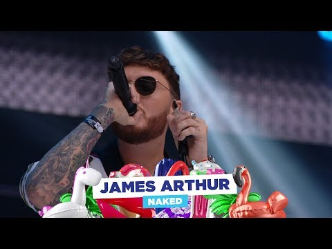 James Arthur - 'Naked' (Live At Capital's Summertime Ball 2018)
