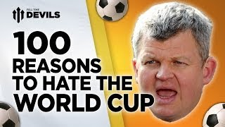 100 Reasons To Hate The World Cup  | Brazil 2014 | FullTimeDEVILS