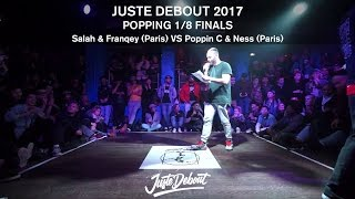 Salah & Franqey vs Poppin C & Ness – JUSTE DEBOUT 2017 1/8 POPPING FINALS