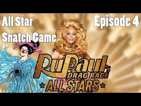 Opinions/Recap - All Star Snatch Game - RPDR All Stars 3 - Episode 04