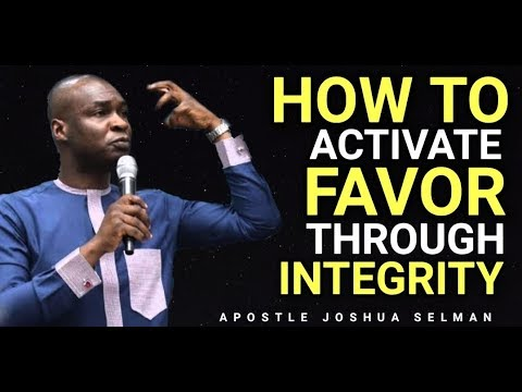 HOW TO ACTIVATE FAVOUR IN YOUR LIFE THROUGH INTEGRITY|Apostle Joshua Selman 2019