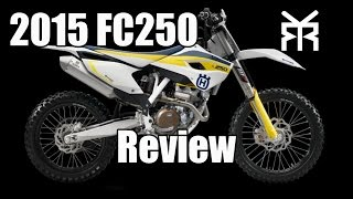 10. 2015 Husqvarna FC250 Review - From A Riders Perspective