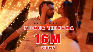 Habib Wahid New Song 2016  Official Moner Thikana Full Track