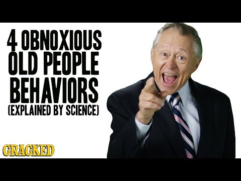 4 Obnoxious Old People Behaviors Explained By