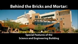 Behind the Bricks and Mortar: Special Features of the Science and Engineering Building