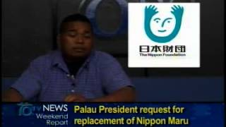 By Rolynda Jonathan Palau President Tommy Remengesau Jr. has requested assistance from Japan's Nippon Foundation to replace the 'Nippon Maru' ferry ...