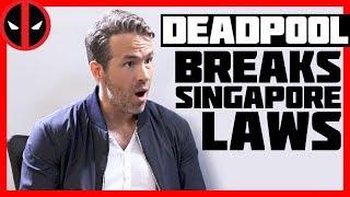 Video Deadpool Breaks Singapore Laws MP3, 3GP, MP4, WEBM, AVI, FLV Oktober 2018