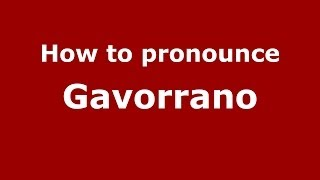 Gavorrano Italy  city images : How to pronounce Gavorrano (Italian/Italy) - PronounceNames.com