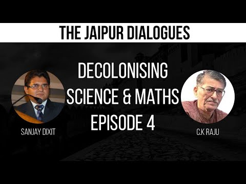 Decolonising Science and Maths | Episode 4 | Dr. CK Raju with SD - Beyond Aryabhata to Calculus