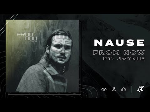 Nause feat. Jaynie -  From Now
