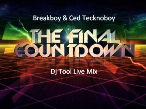 BreakBoy & Ced Tecknoboy - The Final Countdown (DJ Tool Live Mix) (Exclusive)
