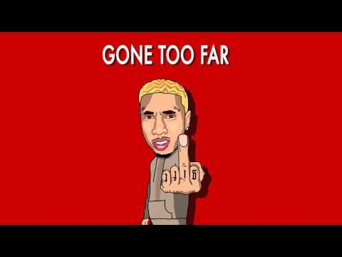 "Tyga ""Gone too far"""