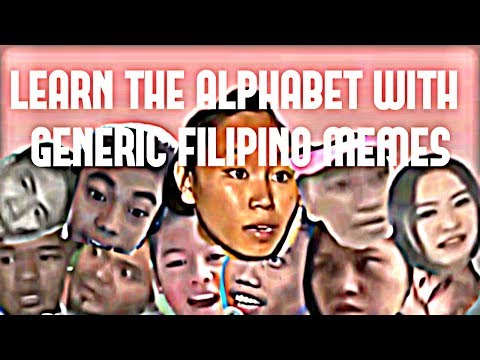 Learn The Alphabet With Generic Filipino Memes