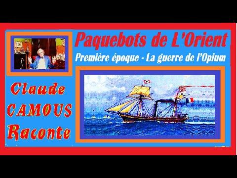 Paquebots de L'Orient (1/2) : « Claude Camous Raconte » Première époque : La guerre de l'Opium…