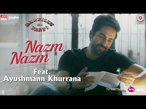 Nazm Nazm feat. Ayushmann Khurrana   Bareilly Ki Barfi   Kriti Sanon & Rajkummar Rao   Arko