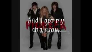 The Band Perry - Chainsaw [Lyrics On Screen]