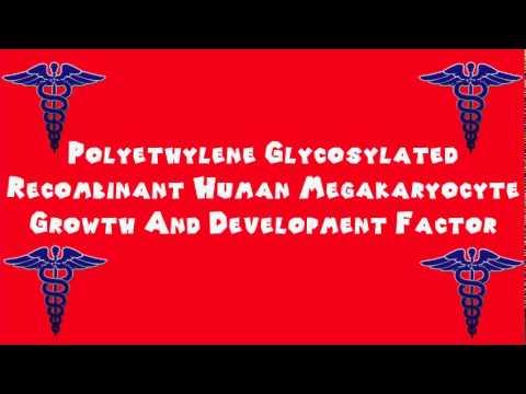 Pronounce Medical Words ― Polyethylene Glycosylated Recombinant Human Megakaryocyte Growth
