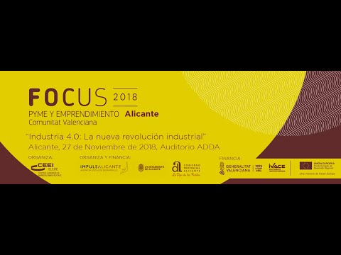 Video Resumen Focus Pyme Alicante 2018. Industria 4.0: La nueva revolución industrial