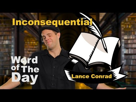 Inconsequential - Word of the Day with Lance Conrad