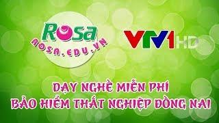 Tiếng nói phụ nữ - VTV1 - Dạy nghề Bảo hiểm thất nghiệp Đồng Nai - Rosa.edu.vn