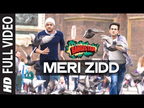 'Meri Zidd' FULL VIDEO Song | Bangistan | Riteish