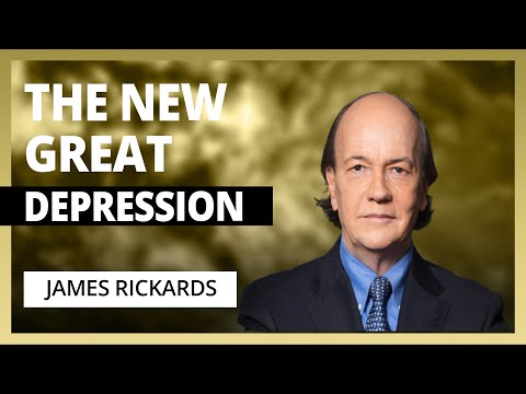 The New Great Depression: What Happens In A Post-Pandemic World With James Rickards