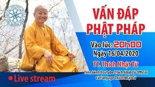 TT. Thích Nhật Từ trả lời vấn đáp Phật pháp online ngày 16/04/2020