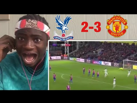 Crystal Palace Vs Manchester United 2-3 2018 (Reaction)